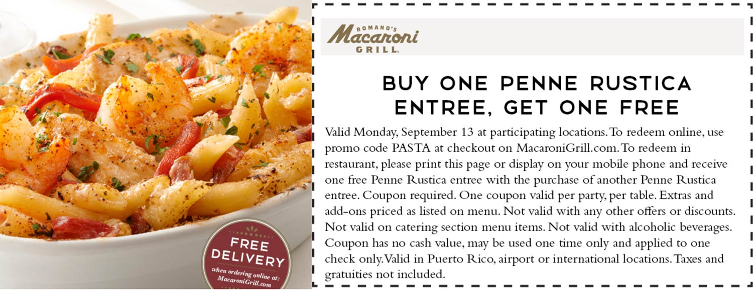 Macaroni Grill restaurants Coupon  Second penne rustica entree free today at Macaroni Grill via promo code PASTA #macaronigrill