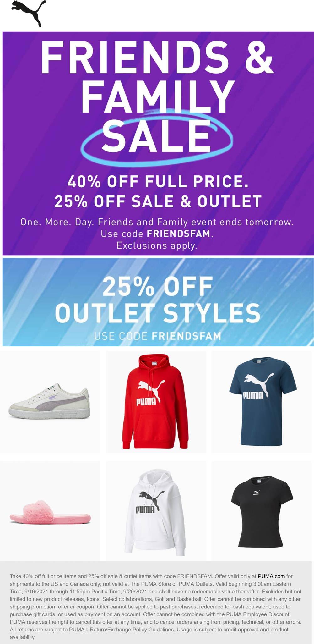 PUMA stores Coupon  40% off regular & 25% off sale items at PUMA via promo code FRIENDSFAM #puma